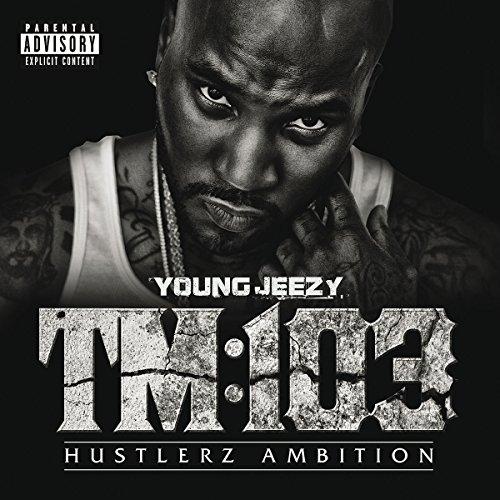 Young Jeezy - TM: 103 Hustlerz Ambition