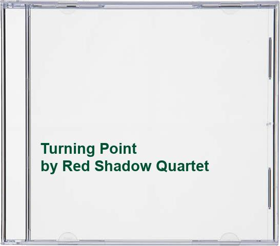 Red Shadow Quartet - Turning Point
