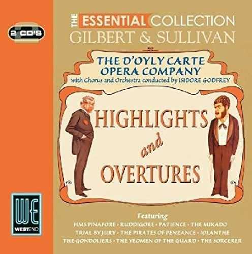 Isidore Godfrey - Gilbert & Sullivan: Highlights & Overtures - The Essential Collection
