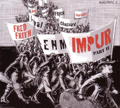Fred Frith - Impur Part II