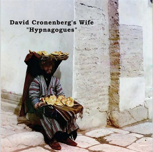 David Cronenbergs Wife - Hypnagogues