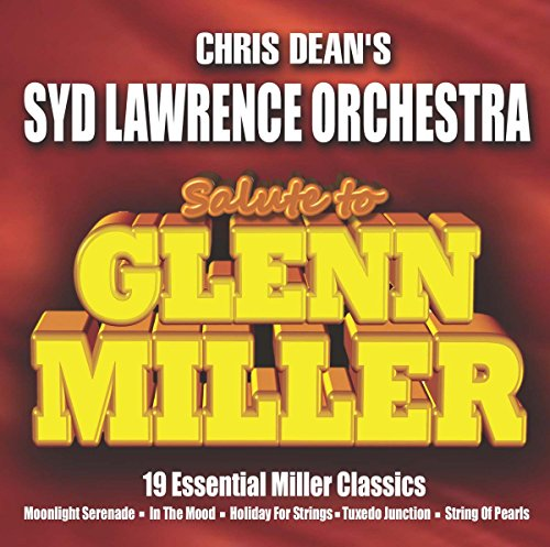 Chris Dean's Syd Lawrence Orchestra - Salute To Glenn Miller By Chris Dean's Syd Lawrence Orchestra
