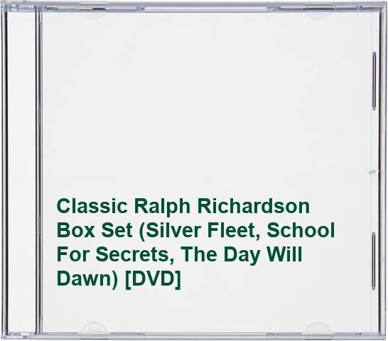 Classic Ralph Richardson Box Set (Silver Fleet, School For Secrets, The Day Will Dawn)