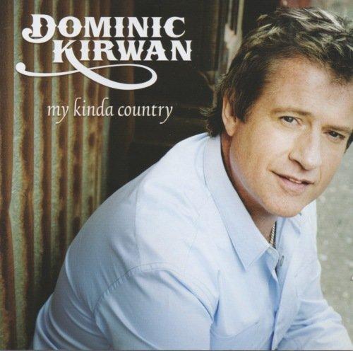 Dominic Kirwan - My Kinda Country