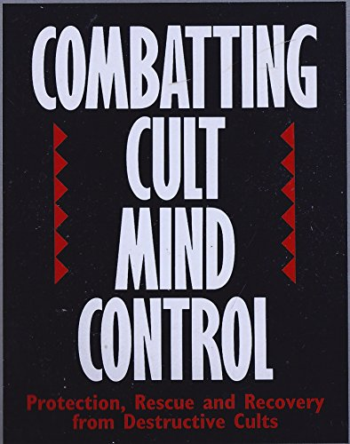 Combating Cult Mind Control By Stephen Hassan
