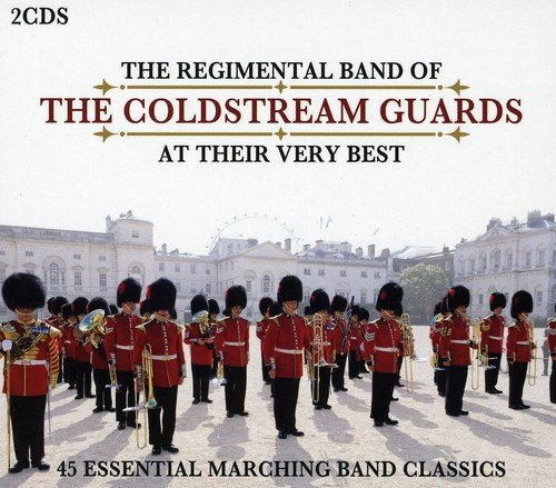 The Regimental Band of the Coldstream Guard - At Their Very Best