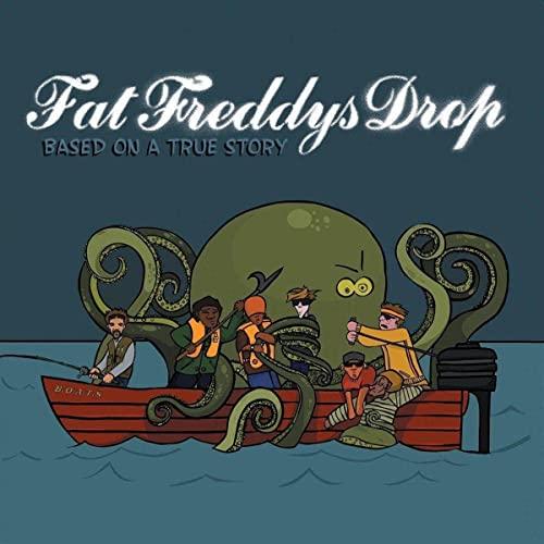Based On a True Story By Fat Freddy's Drop