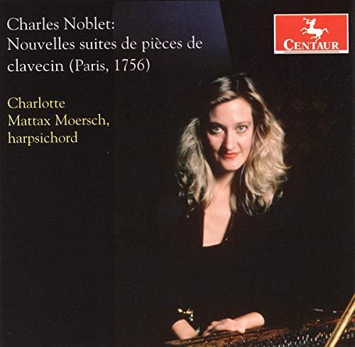 Charlotte Mattax Moersch - Noblet: Pieces De Clavecin