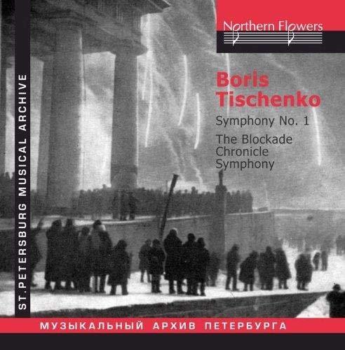 Leningrad Symphony Orchestra - Tishchenko: Blockade Chronicle and Symphony No.1