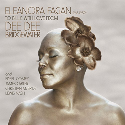 Dee Dee Bridgewater - Eleanora Fagan (1915-1959): To Billie With Love From Dee Dee