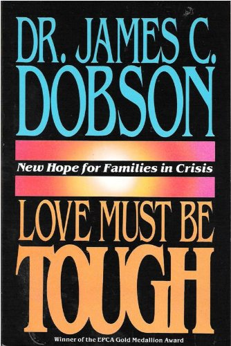 Love Must Be Tough New Hope For Families In Crisis By Dr border=