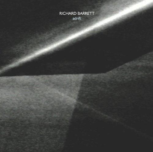 Richard Barrett - Adrift (2007-8)