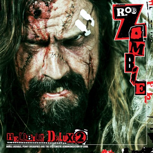 Rob Zombie - Hellbilly Deluxe 2 By Rob Zombie