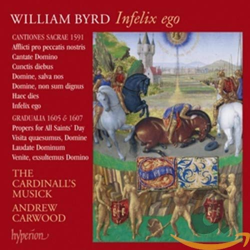 Byrd: Infelix Ego (Vol. 13 In The Cardinall's Musick Byrd Edition) By Cardinall's Musick