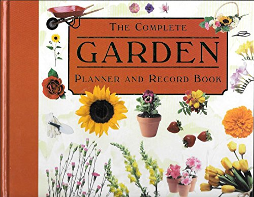 The Complete Garden Planner and Record Book By Anne Christie