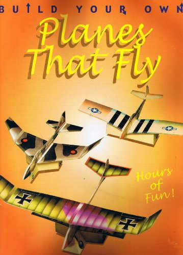 Build Your Own Planes That Fly