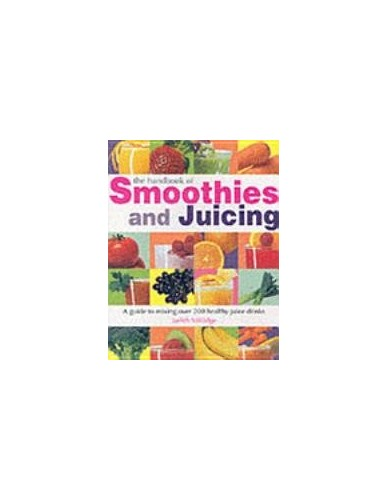 Handbook of Smoothies and Juicing By Judith Millidge