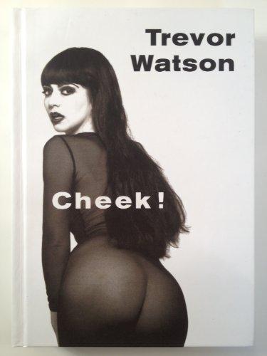 Cheek! By Trevor Watson