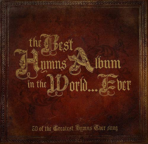 Various Artists - The Best Hymns Album In The World...Ever