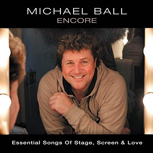 Encore: Essential Songs of Stage, Screen and Love By Michael Ball
