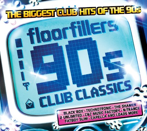 Floorfillers 90s Club Classics: The Biggest Club Hits of the 90s By Various Artists