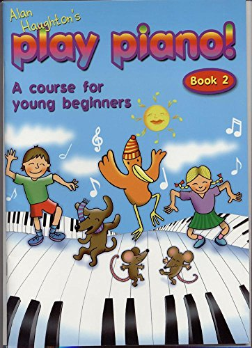 Play Piano! Course for young beginners, Book 2 By Alan Haughton