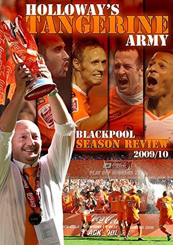Holloway's Tangerine Army - Blackpool FC Season Review 2009/10