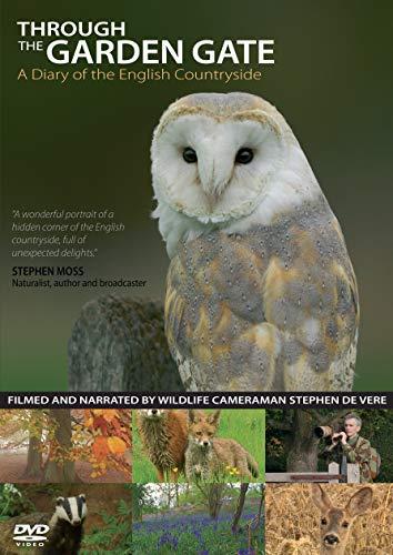 Through the Garden Gate - A Diary of the English Countryside with Wildlife Cameraman Stephen de Vere