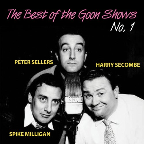 The Best of the Goon Shows- Volume 1 By Peter Sellers