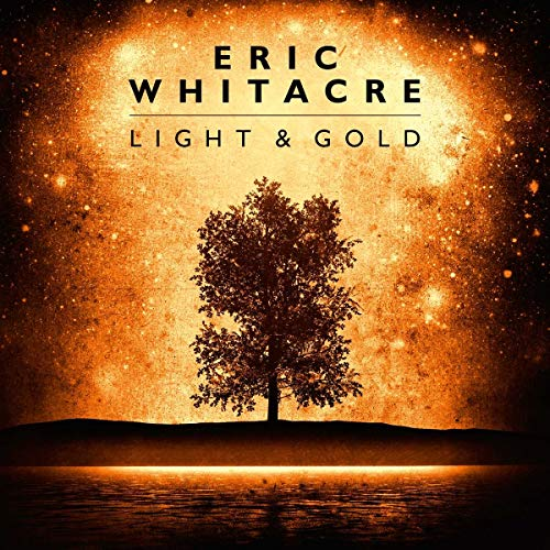 Eric Whitacre - Light And Gold By Eric Whitacre