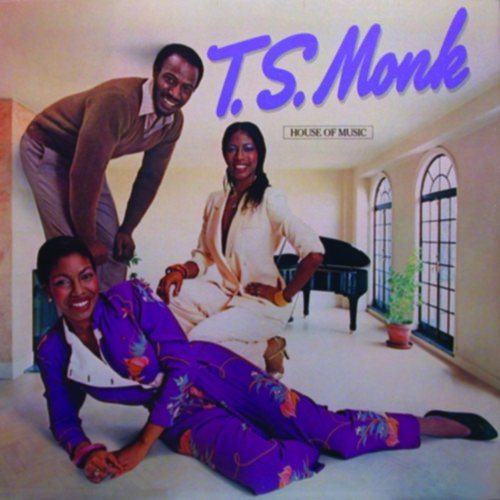 T.S. Monk - House of Music (Expanded Edition) By T.S. Monk