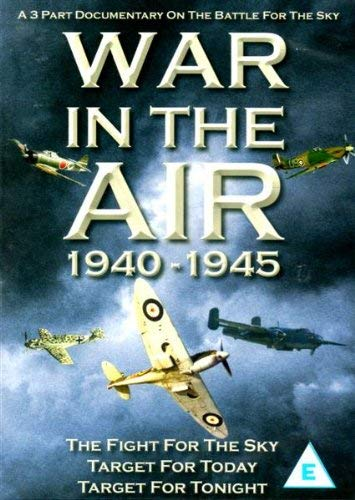 War in the Air 1940-1945: The Fight for the Sky, Target for Today, Target for Tonight