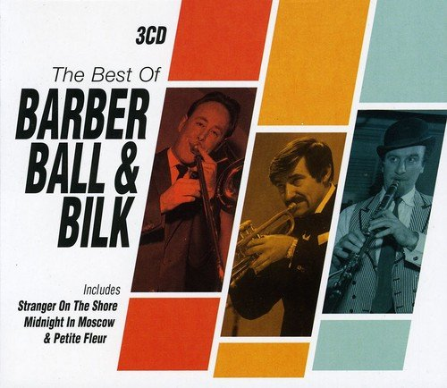 The Best of Barber, Ball & Bilk By Chris Barber