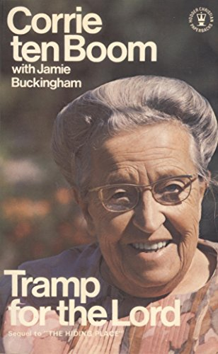 Tramp for the Lord: The Years after 'The Hiding Place' By Corrie Ten Boom