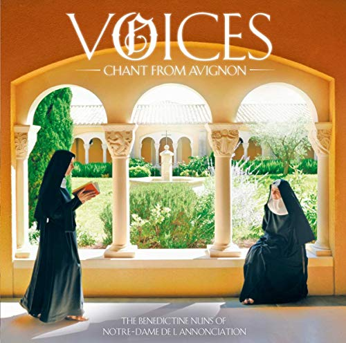 The Benedictine Nuns Of Notre-Dame De L'Annonciation - Voices: Chant From Avignon By The Benedictine Nuns Of Notre-Dame De L'Annonciation