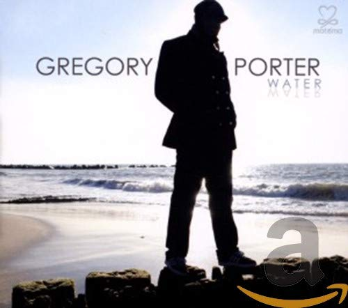 Gregory Porter - Water By Gregory Porter