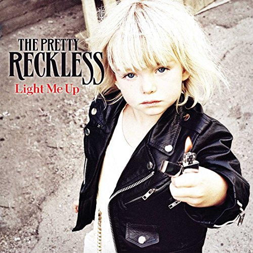 The Pretty Reckless - Light Me Up By The Pretty Reckless