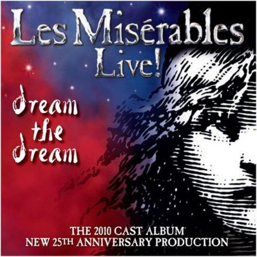 Les Miserables - Live!: Dream the Dream By Original Cast Recording