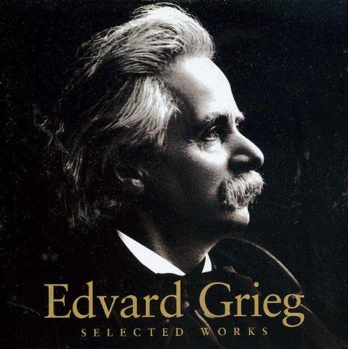 Edvard Grieg (Composor) - Edvard Grieg (Composor) - Edvard Grieg : Selected Works By Edvard Grieg