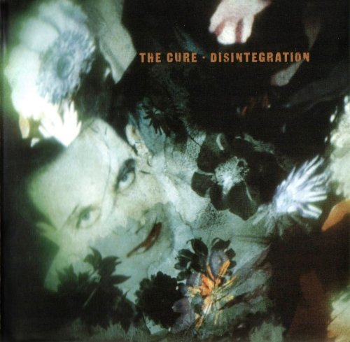 The Cure - Disintegration By The Cure