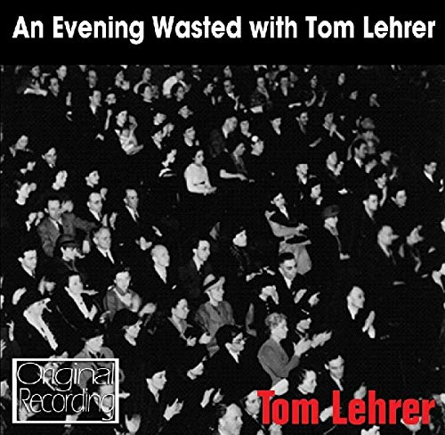 An Evening Wasted With Tom Lehrer By Tom Lehrer