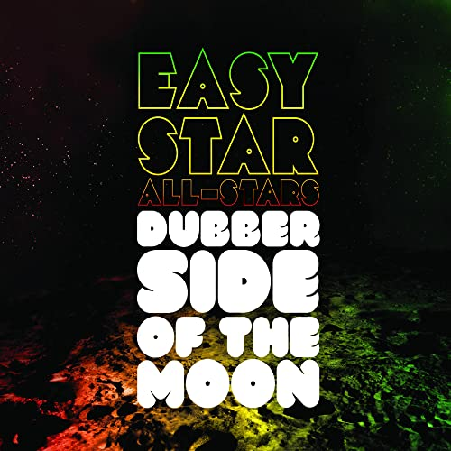 Easy Star All-Stars - Dubber Side Of The Moon By Easy Star All-Stars