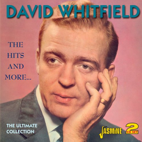 David Whitfield - The Hits and More...  The Ultimate Collection By David Whitfield