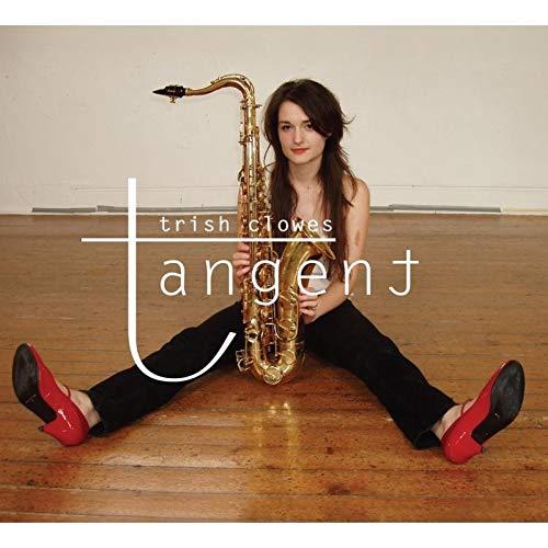 Trish Clowes - Tangent By Trish Clowes