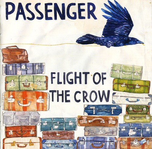 Passenger - Flight Of The Crow By Passenger