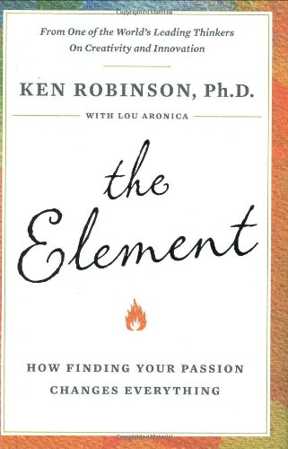The Element By Sir Ken Robinson, PhD (Massachusetts Institute of Technology)