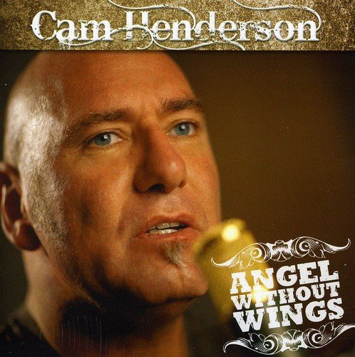Cam Henderson - Angel Without Wings By Cam Henderson