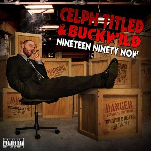 Celph Titled - Nineteen Ninety Now: Parental Advisory By Celph Titled
