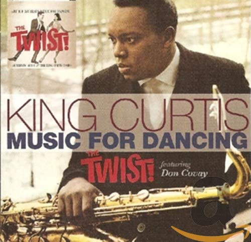 King Curtis - Music For Dancing - The Twist!