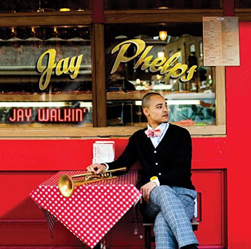 Jay Phelps - Jay Walkin' By Jay Phelps